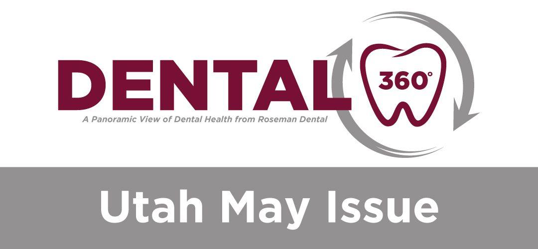 Dental 360° – Utah May Issue