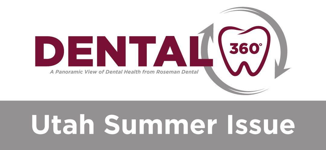 Dental 360° – Utah Summer Issue